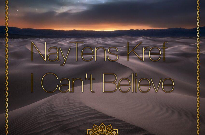 NayTens KreF – I can't Believe